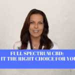 Full Spectrum CBD: Is it the right choice for you?*